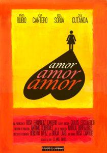 Cartel Amor, amor, amor el cortometraje producido por Fotomotora dirigido por Carlos Escolástico